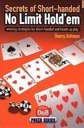 Danny Ashman Secrets of Short Handed No Limit Holdem